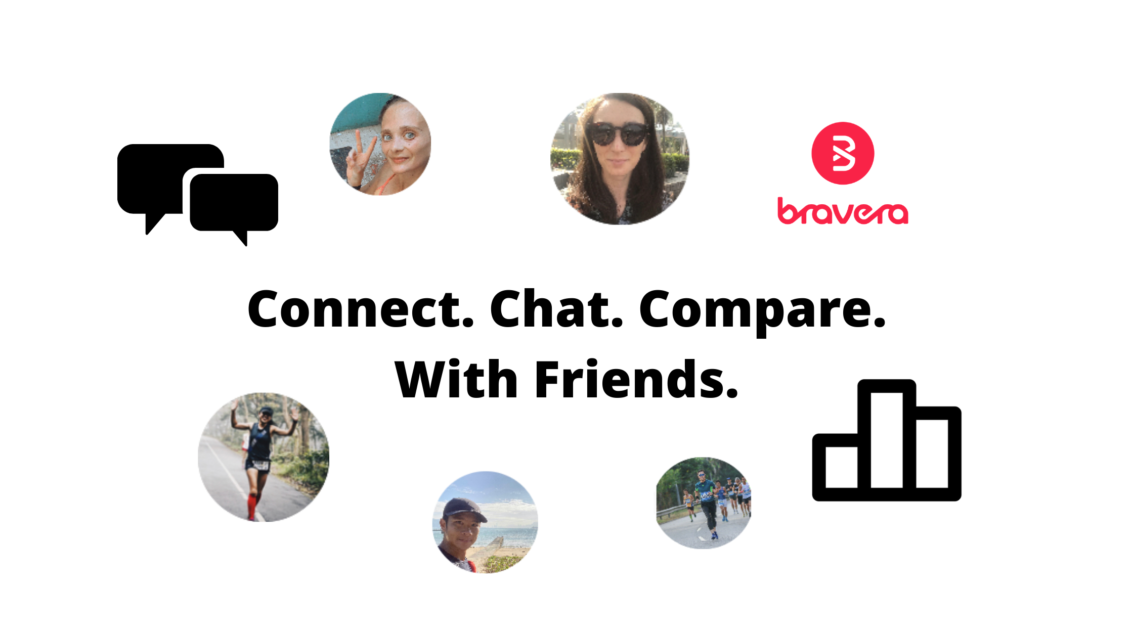 Connect. Chat. Compare. With Friends.